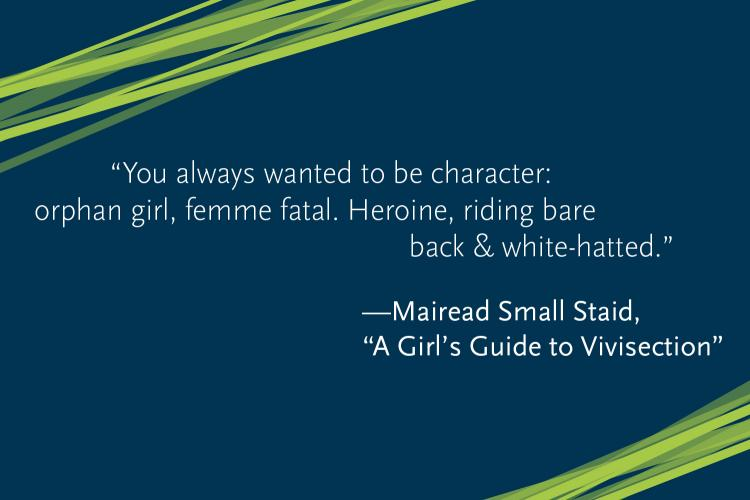 Quote from A Girl's Guide to Vivisection by Mairead Small Staid
