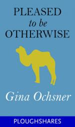 Pleased to Be Otherwise (Ploughshares Solos Book 8)
