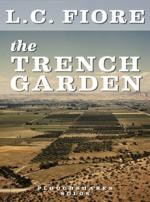 The Trench Garden (Ploughshares Solos Book 25)